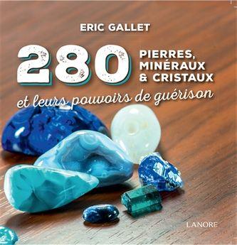 280 pierres, minéraux & cristaux : et leurs pouvoirs de guérison
